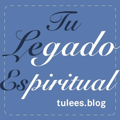 Tu Legado Espiritual